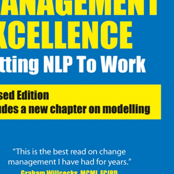 Change Management Excellence: Putting NLP to Work (Revised Edition) by Martin Roberts PhD