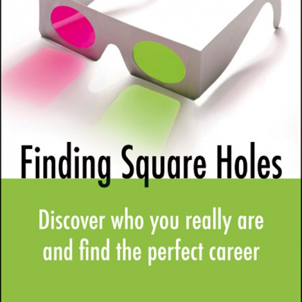 Finding Square Holes: Discover Who You Really Are and Find the Perfect Career by Anita Houghton