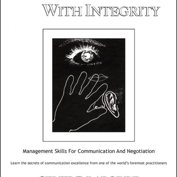Influencing With Integrity: Management Skills For Communication & Negotiation (Revised Edition) by Genie Z Laborde