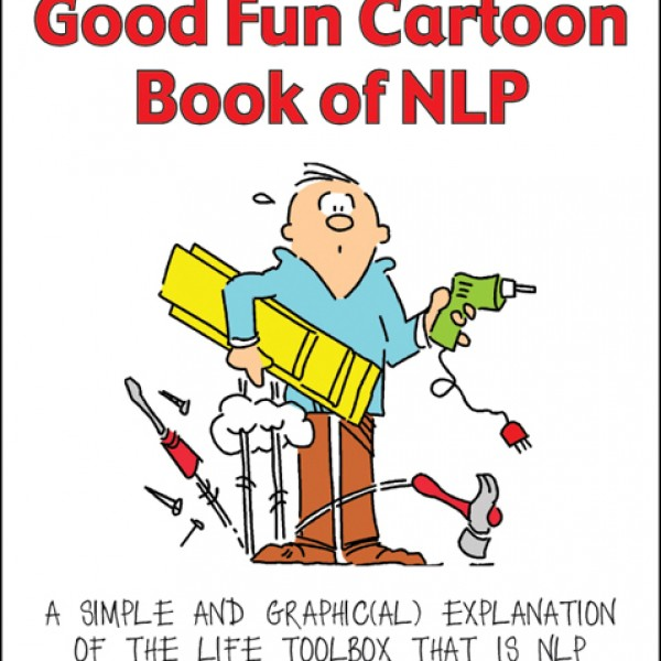 Really Good Fun Cartoon Book of NLP by Philip Miller