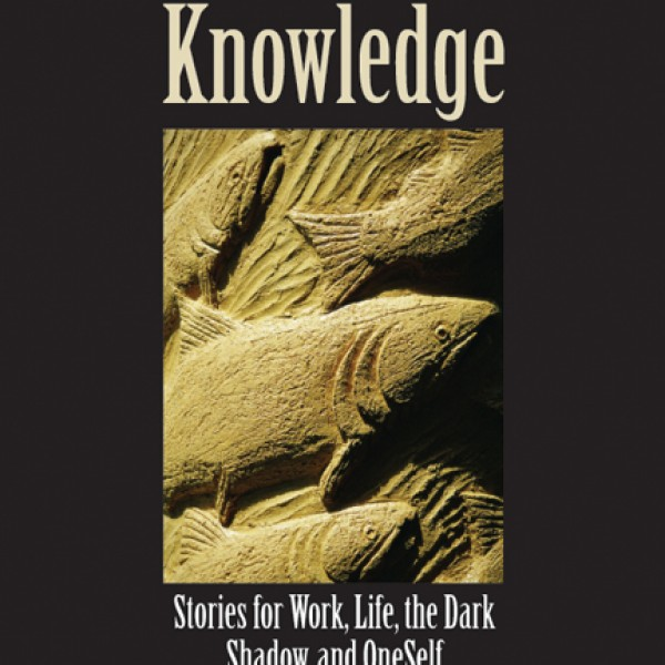 Salmon of Knowledge : Stories for Work, Life and Oneself by Nick Owen