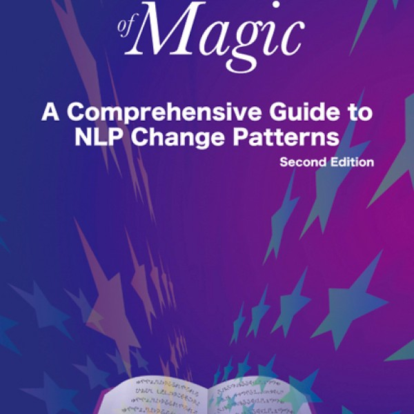 Sourcebook of Magic (2nd Edition) A Comprehensive Guide to NLP Change Patterns by L Michael Hall