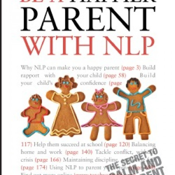 Be a Happier Parent with NLP - Teach Yourself by Judy Bartkowiak