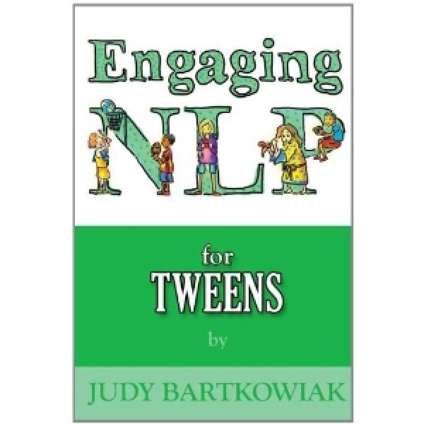 NLP for Tweens by Judy Bartkowiak