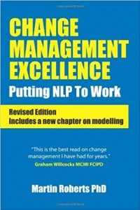 Change Management Excellence: Putting NLP to Work