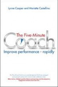 Five Minute Coach; Improve Performance - Rapidly