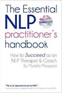 The Essential NLP Practitioners Handbook: How to Succeed as an NLP Therapist and Coach