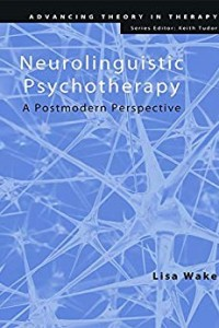 Neurolinguistic Psychotherapy: A Postmodern Perspective Advancing Theory in Therapy