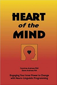 Heart of the Mind: Engaging Your Inner Power to Change with Neurolinguistic Programming