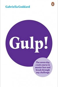 Gulp: The Seven-day Crash Course to Master Fear and Break Through Any Challenge