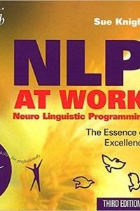 NLP At Work - The Essence of Excellence