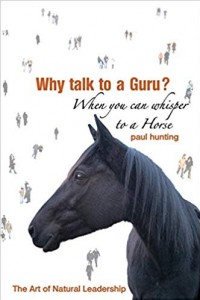 Why Talk to a Guru, When you can Whisper to a Horse:The art of Natural Leadership
