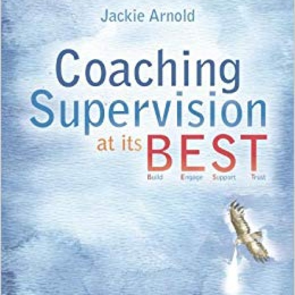 Coaching Supervision at its B.E.S.T. by Jackie Arnold