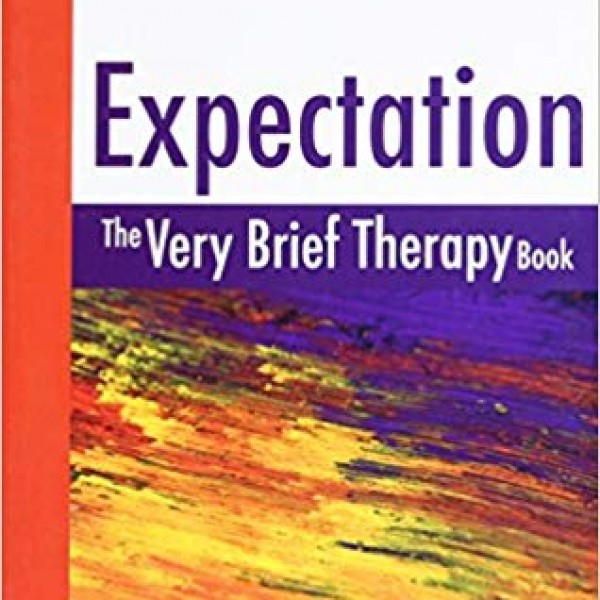 Expectation The Very Brief Therapy Book by Rubin Battino