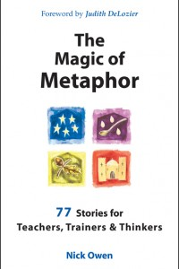 Magic of Metaphor: 77 Stories for Teachers, Trainers and Therapists