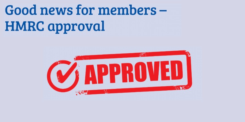 Good news for Members - HMRC Approval