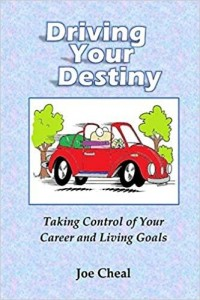 Driving Your Destiny: Taking Control of Your Career and Living Goals