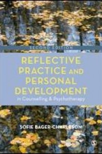 Reflective Practice and Personal Development in Counselling and Psychotherapy